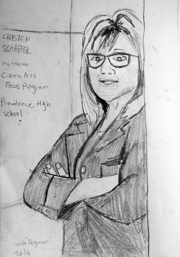 My Cinema Arts Focus Program Department Head/Teacher Christen Schaefer, by Isaiah Ferguson, 2016. Click on image to enlarge.